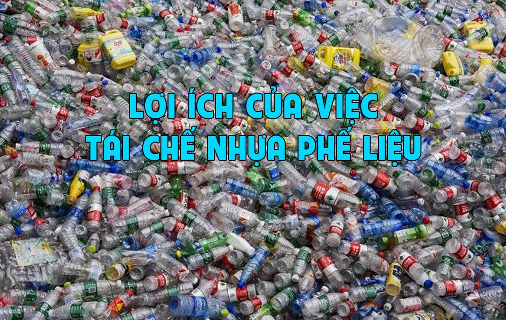 lợi ích khi tái chế nhựa phế liệu